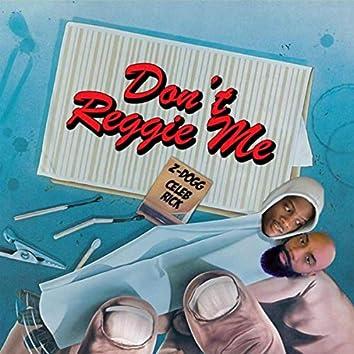 Dont Reggie Me