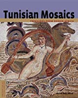 Tunisian Mosaics: Treasures from Roman Africa (Conservation And Cultural Heritage Series)