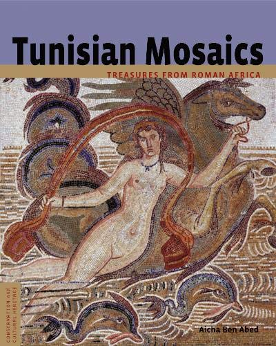 Tunisian Mosaics: Treasures from Roman Africa (Conservation & Cultural Heritage)