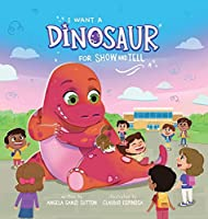I Want a Dinosaur for Show and Tell (Adventures of Rosie and Sadie Cat)