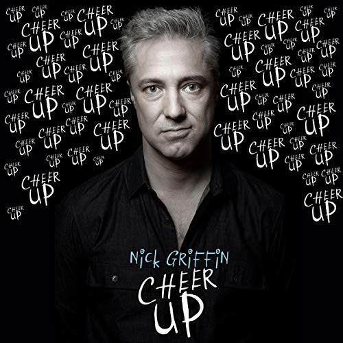Nick Griffin: Cheer Up audiobook cover art