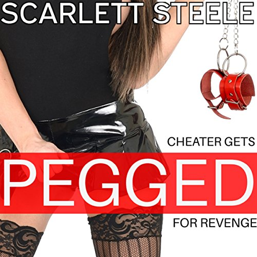 Cheater Gets Pegged for Revenge - A First Time Femdom Female Domination Short Story cover art