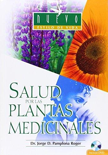 Salud Por Las Plantas Medicinales/ Healthy Plants (Nuevo Estilo De Vida/ New Lifestyle) (Spanish Edition) by Jorge D. Pamplona Roger (2006-11-30)
