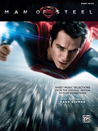 Man of Steel: Piano Sheet Music Selections from the Original Motion Picture Soundtrack (English Edition)