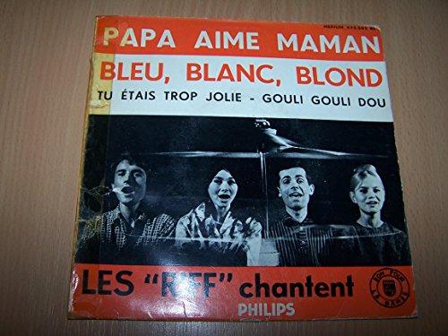 Papa aime maman / Bleu, Blanc, Blond / Tu étais trop jolie / Gouli gouli dou - 45 tours - 7