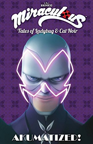 Miraculous Tales of Lady Bug and Cat Noir: Akumatized!