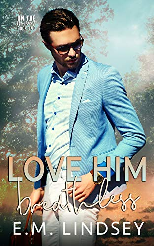 Love Him Breathless (On The Market Book 2)