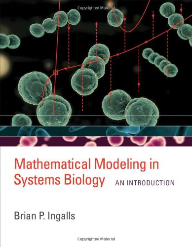 Mathematical Modeling in Systems Biology: An Introduction (The MIT Press)
