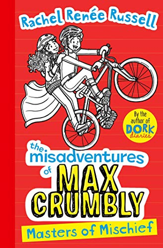 Misadventures of Max Crumbly 3: Masters of Mischief (Volume 3) (The Misadventures of Max Crumbly)