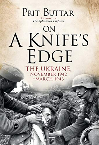 On a Knife's Edge: The Ukraine, November 1942–March 1943