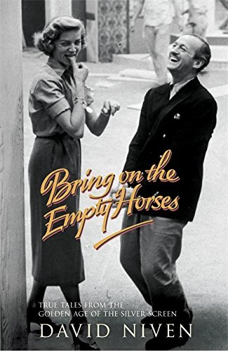 Bring on the Empty Horses by David Niven (2006-08-01)