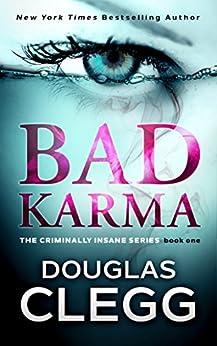 Bad Karma (The Criminally Insane Series Book 1) by [Douglas Clegg]
