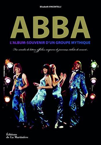 ABBA, l'album-souvenir d'un groupe mythique : Fac-similés de lettres, affiches, coupures de journaux, tickets de concert...