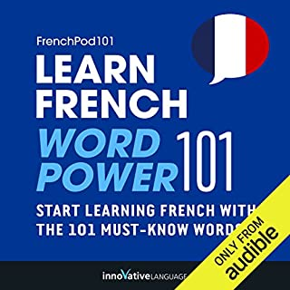 Learn French: Word Power 101     Absolute Beginner French #33              By:                                                                                                                                 Innovative Language Learning                               Narrated by:                                                                                                                                 FrenchPod101.com                      Length: 47 mins     82 ratings     Overall 3.3