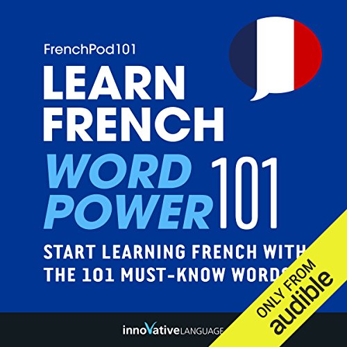 Learn French: Word Power 101     Absolute Beginner French #33              By:                                                                                                                                 Innovative Language Learning                               Narrated by:                                                                                                                                 FrenchPod101.com                      Length: 47 mins     270 ratings     Overall 3.3