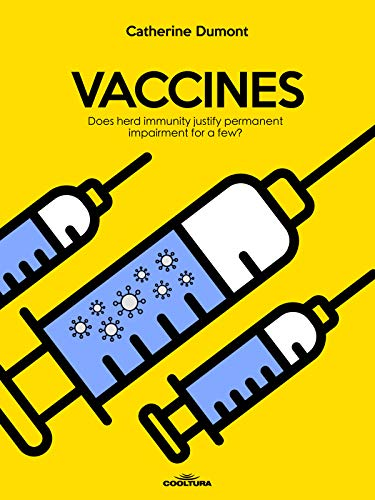 Vaccines: Does herd immunity justify permanent impairment for a few? (English Edition)