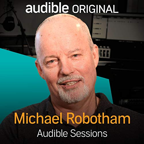 Michael Robotham: Audible Sessions: FREE Exclusive Interview