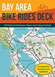 Bay Area Bike Rides Deck, Revised Edition: (Card Deck of Bicycle Routes in the San Francisco Bay Area, Cards for Northern California Cycling Adventures)