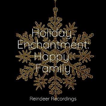 Holiday Enchantment: Happy Family