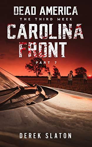 Dead America - Carolina Front Pt. 7 (Dead America - The Third Week Boo
