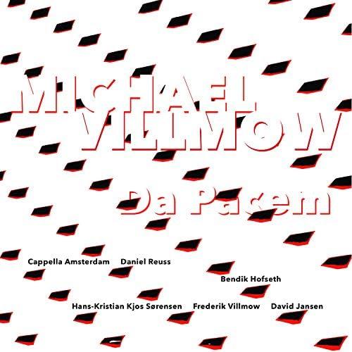 Michael Villmow, Cappella Amsterdam & Daniel Reuss feat. Bendik Hofseth, Hans-Kristian Kjos Sørensen, Frederik Villmow & David Jansen