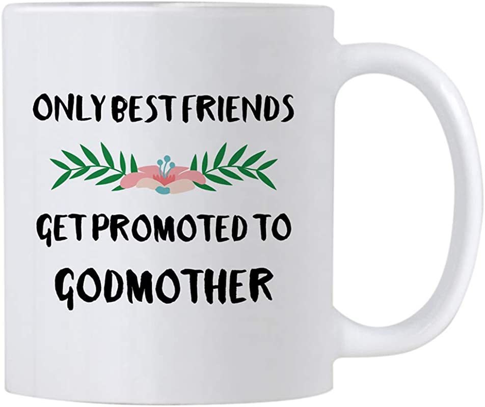 Only Best Friends Get Promoted To Godmother 11 Oz Coffee Mug Will You Be My God Mother Gifts