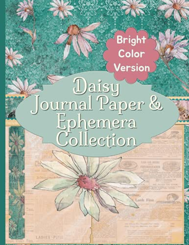 Compare Textbook Prices for Daisy Journal Paper & Ephemera Collection: Bright Color Version Vintage Antique Pages For Junk Scrapbooking and Collage  ISBN 9798523168307 by RePrint, Operation