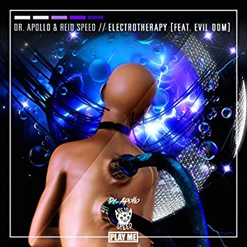 Electrotherapy (feat. Evil Dom)