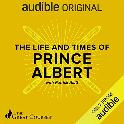 The Life and Times of Prince Albert audiobook cover art