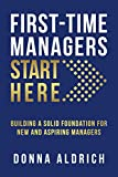 First-Time Managers Start Here: Building a...