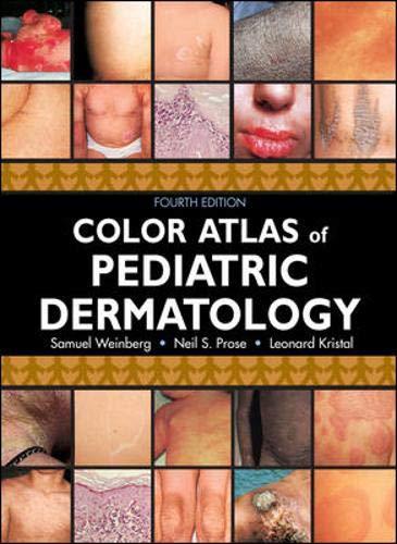 Color Atlas of Pediatric Dermatology: Fourth Edition
