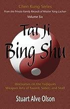Tai Ji Bing Shu: Discourses on the Taijiquan Weapon Arts of Sword, Saber, and Staff (Chen Kung Series) (Volume 6)