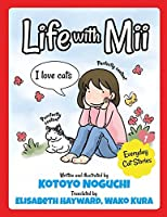Life with Mii: Everyday cat stories (Volume 1) by Kotoyo Noguchi(2014-12-01)