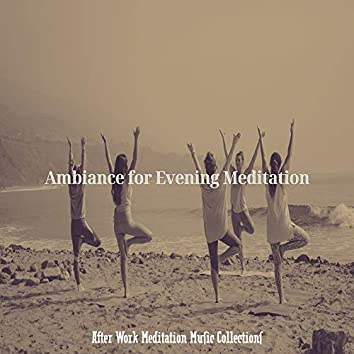 Ambiance for Evening Meditation