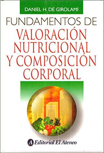 Fundamentos de valoracion nutricional y composicion corporal / Fundamentals of Nutritional Assessment and Body Composition
