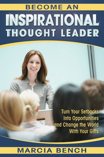Become an Inspirational Thought Leader: Turn Your Setbacks Into Opportunities and Change The World With Your Gifts (English Edition)