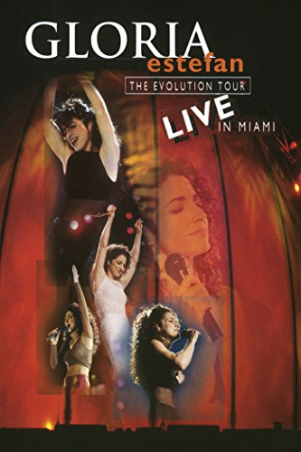 Gloria Estefan: The Evolution Tour: Live in Miami(Live Performance)