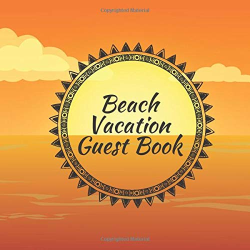 Beach Vacation Guest Book: Beach Home Guest Book, Visitors and Guest Comments Notebook, For Beach House, Airbnb, B&B, VRBO, Beach Vacation Rentals ... Wedding, Hotels, (Beach Guest Books, Band 35)
