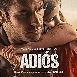 Amazon Music Unlimited Zeltia Montes Adios Original Motion Picture Soundtrack