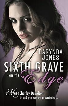 Sixth Grave on the Edge: Charley Davidson Series: Book Sixth by [Darynda Jones]