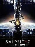 Salyut-7, héroes del espacio