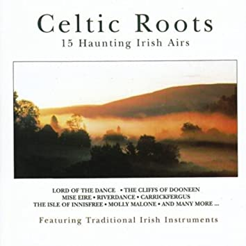 Celtic Roots 15 Haunting Irish Airs
