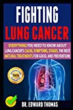 Fighting Lung Cancer: Everythi...