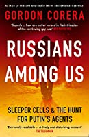 Russians Among Us: Sleeper Cells & the Hunt for Putin's Agents