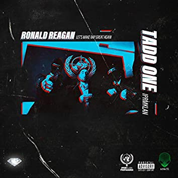 Ronald Reagan (feat. Tadd One)