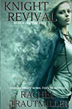 Knight Revival (Echoes of the Past) (Volume 5)