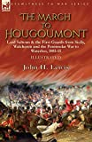The March to Hougoumont: Lord Saltoun & the First Guards from Sicily, Walcheren and the Peninsular War to Waterloo