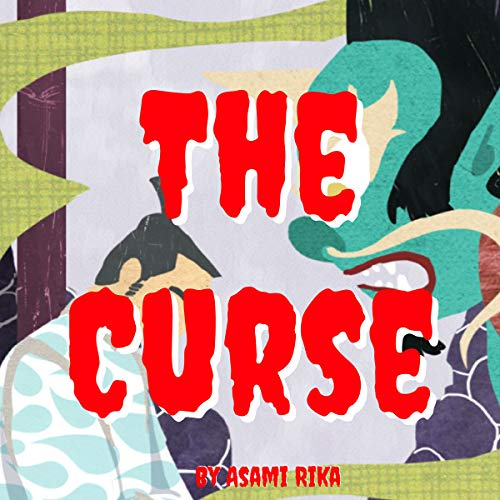 The Curse                   By:                                                                                                                                 Asami Rika                               Narrated by:                                                                                                                                 Tiffany Marz                      Length: 4 mins     Not rated yet     Overall 0.0