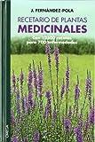 RECETARIO DE PLANTAS MEDICINALES (GUIAS DEL NATURALISTA-PLANTAS MEDICINALES, HIERBAS Y HERBORISTERÍA)