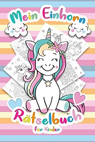Mein Einhorn Rätselbuch für Kinder: Das interaktive Kinderbuch mit Unicorn Rätsel für Kinder - Über 60 Unicorn knifflige Rätsel, Einhorn Ausmalbilder und Ratespiele für Kinder